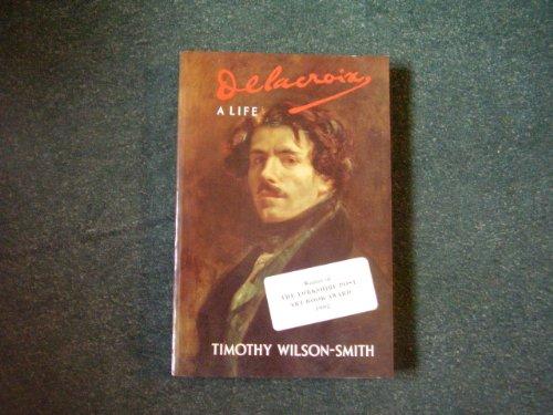 9780094731400: Delacroix: A Life (Biography & Memoirs)