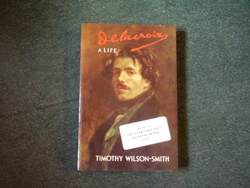 9780094731400: Delacroix: A Life (Biography & Memoirs)