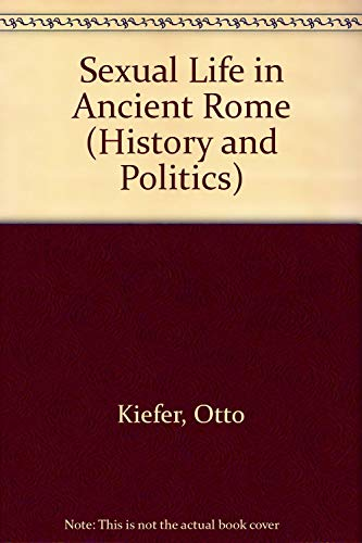 9780094731707: Sexual Life in Ancient Rome (History & Politics)