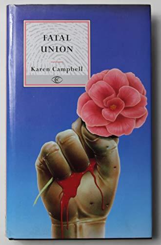 9780094732209: Fatal Union (Fiction - crime & suspense)