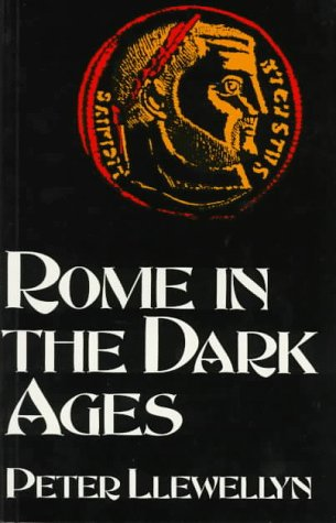 9780094733701: Rome in the Dark Ages (History and Politics)