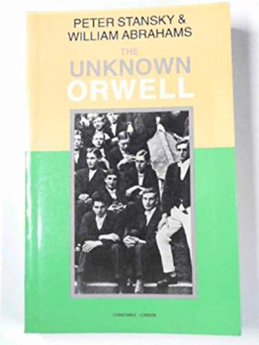 The Unknown Orwell (0094734607) by Peter; Abrahams, William Stansky