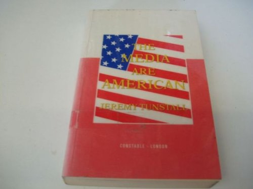 9780094734807: The Media are American: Anglo-American Media in the World (Media studies)