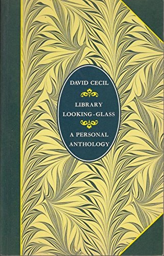 9780094735408: Library Looking Glass: A Personal Anthology (Literature & criticism)