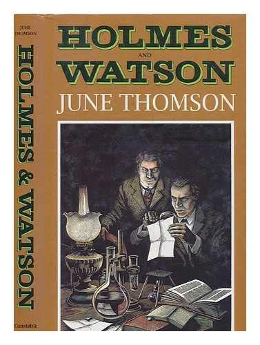 Holmes and Watson: A Study in Friendship (Fiction - crime & suspense): June Thomson