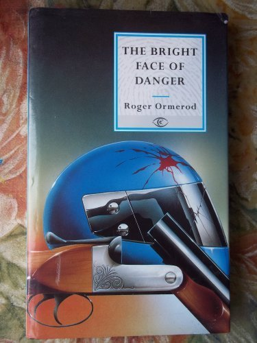 9780094737808: The Bright Face Of Danger