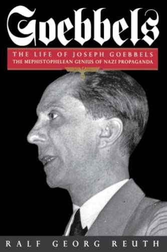 9780094739307: Goebbels: The Life of Joseph Goebbels, the Mephistophelean Genius of Nazi Propaganda (Biography & Memoirs)