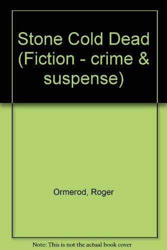 9780094740105: Stone Cold Dead (Fiction - crime & suspense)