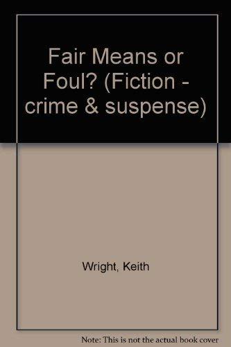 9780094741300: Fair Means or Foul? (Fiction - crime & suspense)