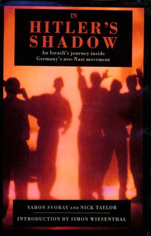 9780094741706: In Hitler's Shadow: Israeli's Journey Inside Germany's Neo-Nazi Movement (History and Politics)
