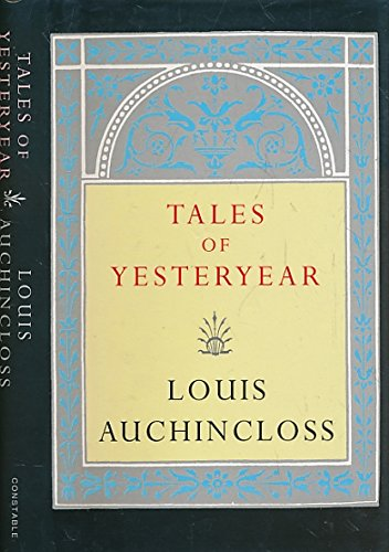 Tales of Yesteryear (Fiction - General) (0094742200) by Auchincloss, Louis