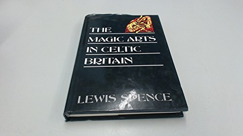 9780094743007: The Magic Arts in Celtic Britain (Celtic interest)