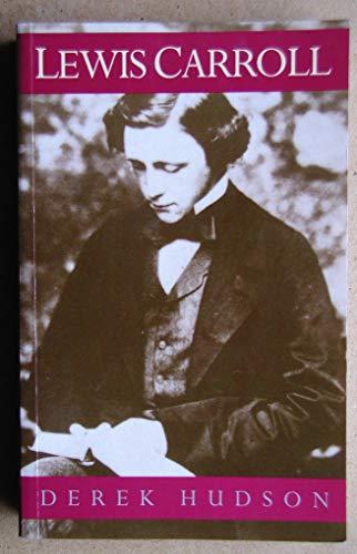 Lewis Carroll (Biography & Memoirs) (9780094743601) by Derek Hudson