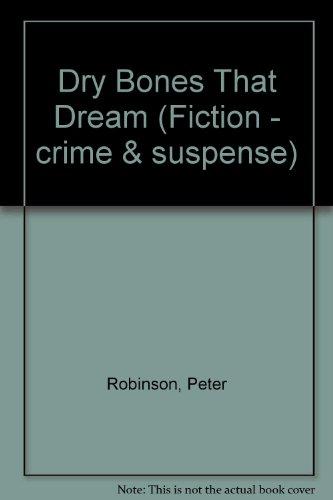 9780094744400: Dry Bones That Dream (Fiction - crime & suspense)