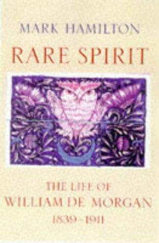 9780094746701: Rare Spirit - The Life of William de Morgan 1839-1911