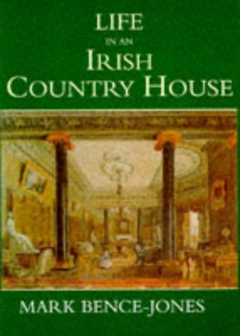 9780094746800: Life in an Irish Country House (History and Politics)