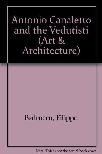 9780094752207: Antonio Canaletto and the Vedutisti (Art & Architecture)