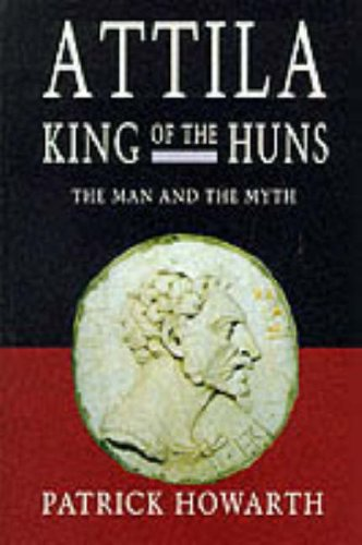 9780094754904: Attila, King of the Huns: The Man and the Myth (Biography & Memoirs)