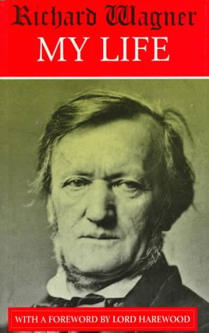 My Life (Biography & Memoirs): Wagner, Richard