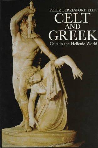 9780094755802: Celt and Greek: Celts in the Hellenic World (Celtic Interest)