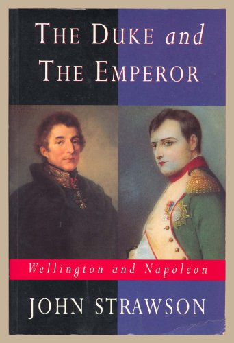 9780094756007: The Duke And The Emperor: Wellington and Napoleon (Biography & Memoirs)