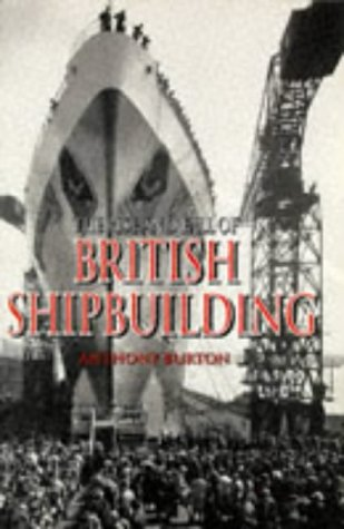 9780094756205: The Rise and Fall of British Shipbuilding (History and Politics)