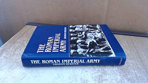 9780094756601: The Roman Imperial Army of the First and Second Centuries A.D. (History & Politics)