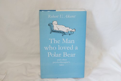 9780094757400: The Man Who Loved a Polar Bear and Other Psychotherapist's Tales (Psychology/self-help)