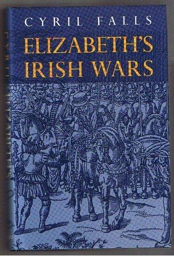 9780094757806: Elizabeth's Irish Wars (History and Politics)