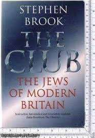 9780094757905: The Club: Jews of Modern Britain (History and Politics)