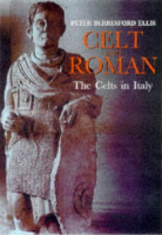 9780094758209: Celt and Roman: the Celts in Italy (Celtic Interest)