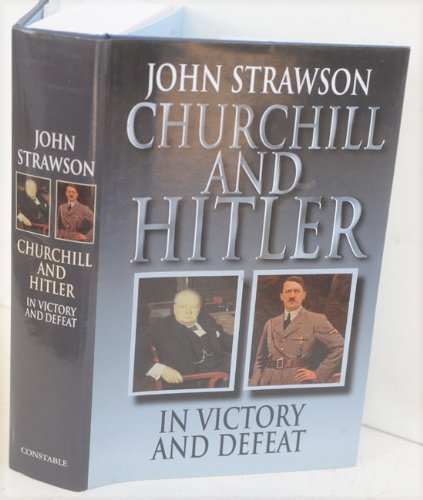 9780094758407: Churchill and Hitler, in Victory and Defeat