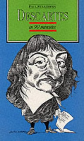 9780094759503: Descartes in 90 Minutes (Philosophers in 90 Minutes - Their Lives & Work)