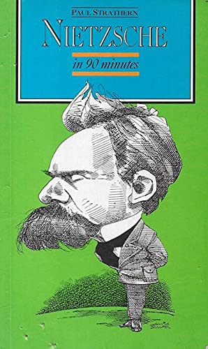 9780094759909: Nietzsche in 90 Minutes (Philosophers in 90 Minutes - Their Lives & Work)