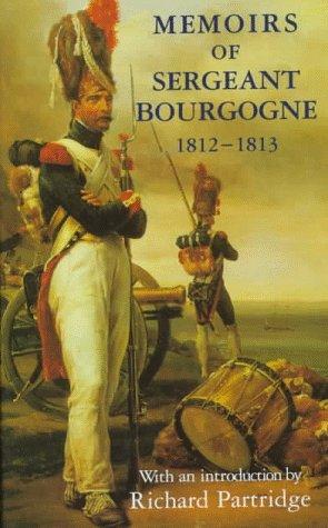 9780094760400: Memoirs of Sergeant Bourgogne: (1812-1813) (Biography & Memoirs)