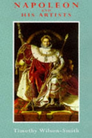 9780094761100: Napoleon and His Artists (Art & Architecture)