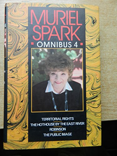 "9780094761902: Muriel Spark Omnibus Vol IV: Robinson, Territorial Rights, The Public Image, The Hothouse by the East River: ""Robinson"", ""Territorial Rights"", ""Public ... by the East River"" No. 4 (Fiction - General)"