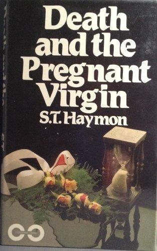 Death and the Pregnant Virgin (Constable crime): Haymon, S. T.