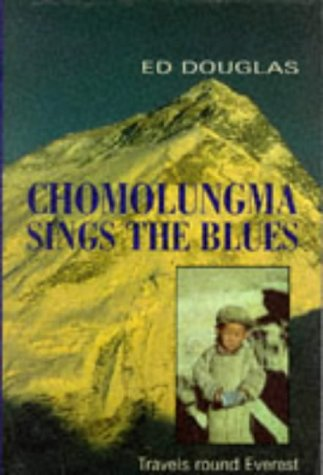 9780094763906: Chomolungma Sings the Blues: Travels Round Everest (Travel Literature)