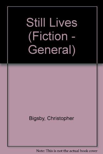 9780094764507: Still Lives (Fiction - General)
