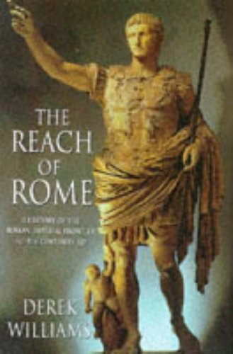 9780094765405: The Reach of Rome: History of the Frontier of the Roman Empire (History and Politics)