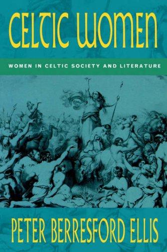 9780094765603: Celtic Women: Women in Celtic Society & Literature