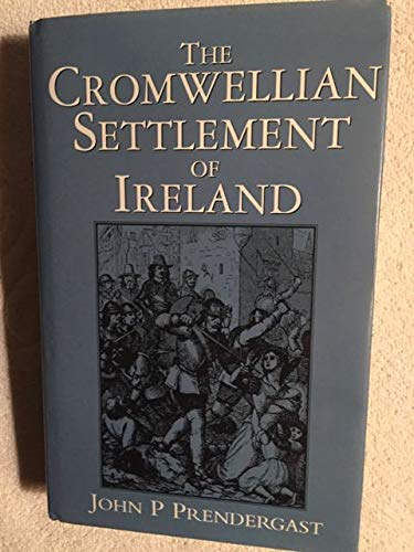 9780094766204: The Cromwellian Settlement of Ireland (History and Politics)