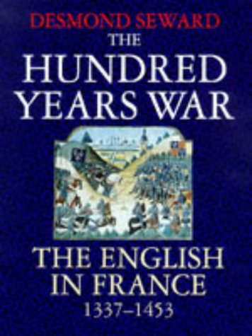 9780094766907: Hundred Years War the English In France (History and Politics)