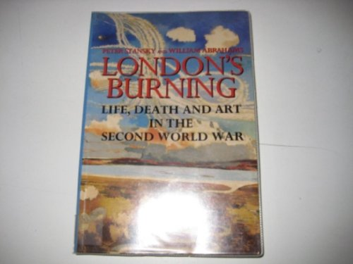 9780094767102: London's Burning: Life, Death and Art in the Second World War (Literature & Criti)