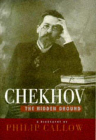 9780094767409: Chekhov: The Hidden Ground. A Biography