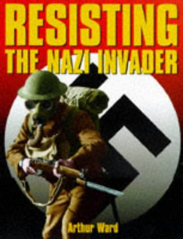 9780094767508: Resisting The Nazi Invader