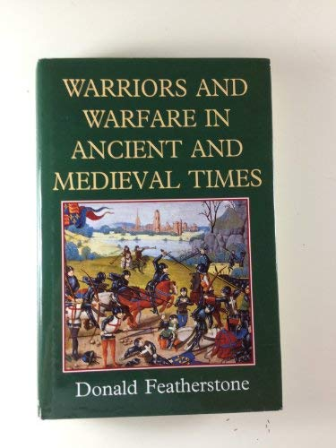 9780094768505: Warriors and Warfare in Ancient and Medieval Times