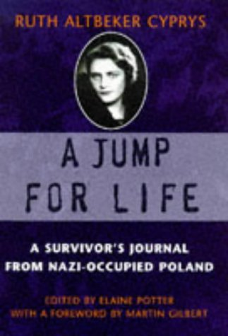 9780094768604: A Jump for Life: A Survivor's Journal from Nazi-occupied Poland