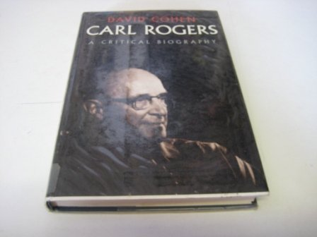 9780094770102: Carl Rogers: A Critical Biography: A Biography (Psychology/self-help)